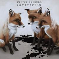 Filthy Friends - Invitation