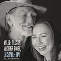 Willie Nelson and Sister Bobbie - December Day: Willie's Stash, Vol. 1