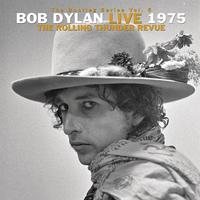 Bob Dylan - The Bootleg Series Vol. 5: Bob Dylan Live 1975, The Rolling Thunder Revue