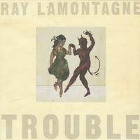 Ray LaMontagne - Trouble