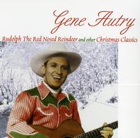 Gene Autry - Rudolph The Red Nosed Reindeer And Other Christmas Classics
