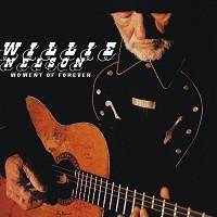 Willie Nelson - Moment of Forever