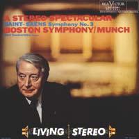 Charles Munch - A Stereo Spectacular - Saint Saens: Symphony No.3