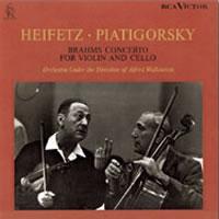 Jascha Heifetz, Violin / Gregor Piatigorsky, Cello - Brahms: Concerto for Violin & Cello