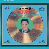 Elvis Presley - Elvis' Golden Records Volume 3