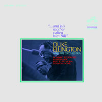 Duke Ellington and His Orchestra - And His Mother Called Him Bill