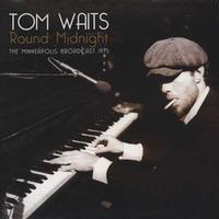 Tom Waits - Round Midnight: Minneapolis Broadcast '75