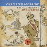Christian McBride & Inside Straight - Kind Of Brown -  210 Gram Vinyl Record