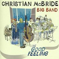 Christian McBride Big Band - The Good Feeling