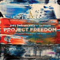 Joey Defrancesco & The People - Project Freedom -  180 Gram Vinyl Record