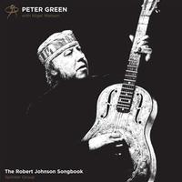 Peter Green Splinter Group - The Robert Johnson Songbook
