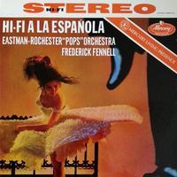 Frederick Fennell - Eastman-Rochester 'Pops' Orchestra/ Hi-Fi A La Espanola