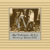 Rick Wakeman - Six Wives Of Henry VIII