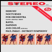 Paul Paray - Debussy: 3 Nocturnes/ Ravel: Daphnes & Chloe