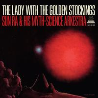 Sun Ra - Lady With The Golden Stockings