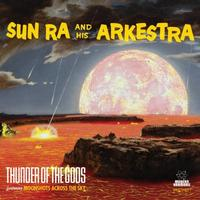 Sun Ra And His Arkestra - Thunder Of The Gods