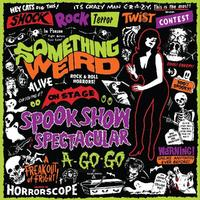 Various Artists - Something Weird-Spook Show Spectacular A Go-Go -  Vinyl Record & DVD