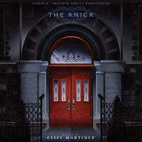 Cliff Martinez - The Knick