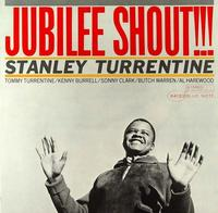 Stanley Turrentine - Jubilee Shout!!!