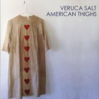 Veruca Salt - American Thighs