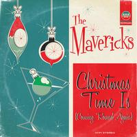 The Mavericks - Christmas Time Is (Coming 'Round Again)