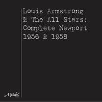 Louis Armstrong and The All Stars - Complete Newport 1956 & 1958