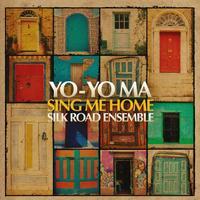 Yo-Yo Ma and The Silk Road Ensemble - Sing Me Home