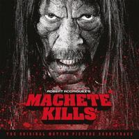 Original Soundtrack  - Machete Kills