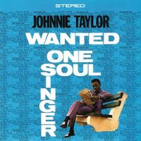 Johnnie Taylor - Wanted: One Soul Singer