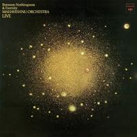 The Mahavishnu Orchestra - Between Nothingness & Eternity (Live)