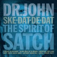 Dr. John - Ske-Dat-De-Dat: The Spirit Of Satch