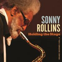 Sonny Rollins - Holding The Stage: Road Shows Vol. 4