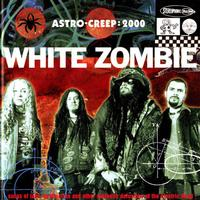 White Zombie - Astro-Creep:2000
