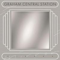 Graham Central Station - Mirror