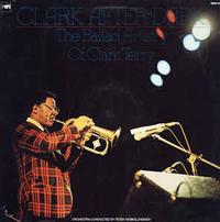Clark Terry - Clark After Dark: The Ballad Artistry Of Clark Terry