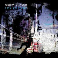 Cabaret Voltaire - Dekadrone -  Vinyl Record