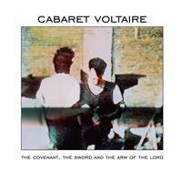 Cabaret Voltaire - The Covenant,The Sword And The Long Arm Of The Lord