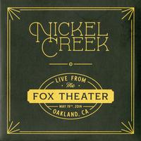 Nickel Creek - Live From The Fox Theater