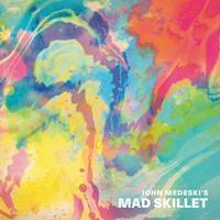 John Medeski's Mad Skillet - John Medeski's Mad Skillet