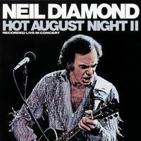 Neil Diamond - Hot August Night II
