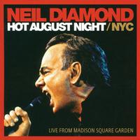 Neil Diamond - Hot August Night/NYC Live From Madison Square Garden