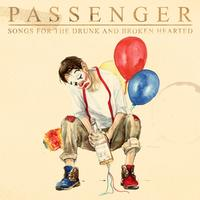 Passenger - Songs For The Drunk And Broken Hearted -  140 / 150 Gram Vinyl Record