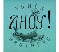 Punch Brothers - Ahoy -  10 inch Vinyl Record