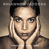 Rhiannon Giddens - Tomorrow Is My Turn -  Vinyl Record & CD