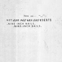 Nine Inch Nails (NIN) - Not The Actual Events