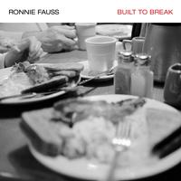 Ronnie Fauss - Built To Break