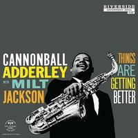 Cannonball Adderley With Milt Jackson - Things Are Getting Better -  Vinyl Record