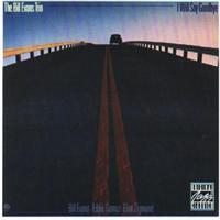 Bill Evans Trio - I Will Say Goodbye