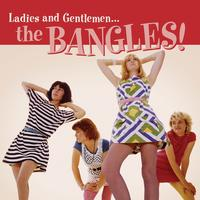 The Bangles - Ladies And Gentlemen...The Bangles!