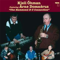 Kjell Ohman & Arne Domnerus - The Hammond B-3 Connection